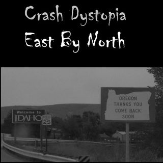 Crash Dystopia East By North