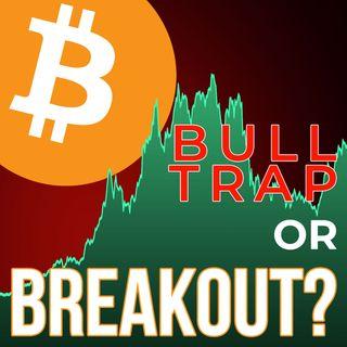 265. Bitcoin Bull Trap or Breakout? | BTC Sentiment Analysis