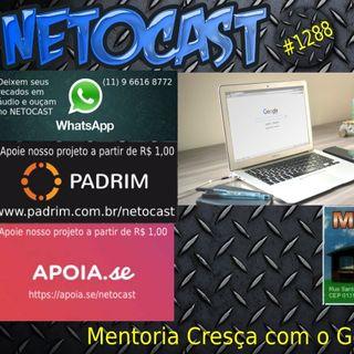 NETOCAST 1288 DE 27/04/2020 - Google lança programa de mentoria online para ajudar empreendedores