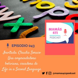 043 - Invitada: Claudia Soruco, una emprendedora boliviana en Oklahoma. Creadora de Life in a Second Language