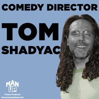 Episode 021: Tom Shadyac