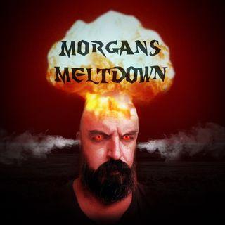 Morgan's Meltdown episode 0