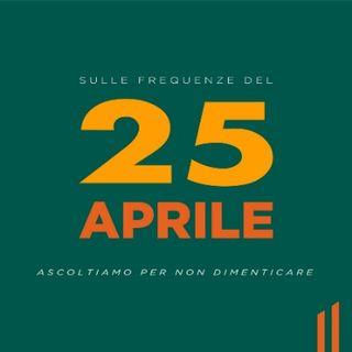 Sulle frequenze del 25 APRILE - Ascoltiamo, per non dimenticare
