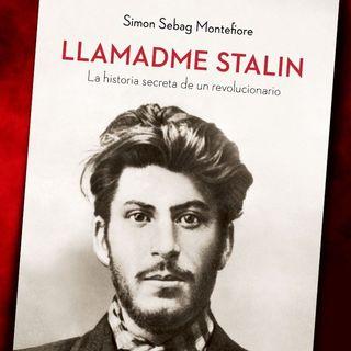 #10: Llamadme Stalin por Simon Sebag Montefiore: ¿Qué hacía Stalin cuando era joven?