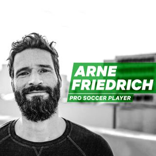 "Professional Soccer Player Arne Friedrich: ""Done"" but Still Dreaming [Episode 21]"