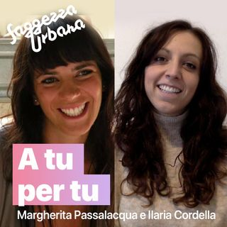 Margherita e Ilaria_A tu per tu
