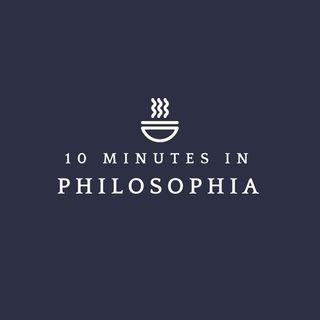 10 Minutes in Philosophia