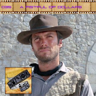FF: 035: A Fistful of Dollars