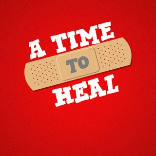 A Time To Heal A Time To Build