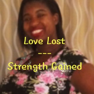 Love Lost/Strength Gained