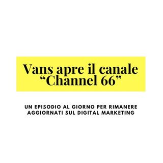 "Vans alimenta la sua community creando un canale tematico ""Channel 66"""