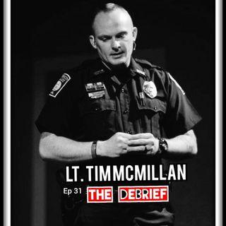 ep. 31 Tim McMillan THE DEBRIEF