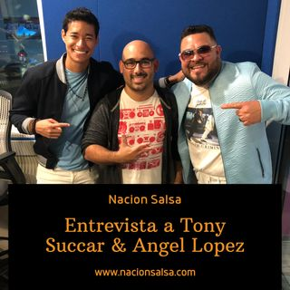 Entrevista a Tony Succar & Angel Lopez