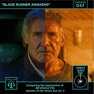 Mission 47: Blade Runner Awakens