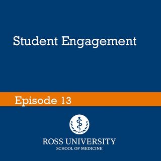 Episode 13 - RUSM and Student Engagement