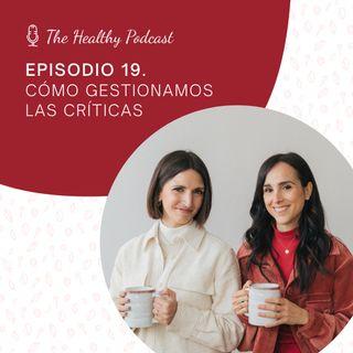 Episodio 19. Cómo gestionamos las críticas