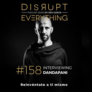 Dandapani: how to build an unstoppable mind - Disrupt Everything #158