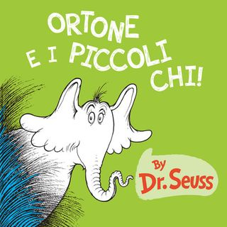 Audiolibri per bambini - Ortone e i piccoli chi (Dr. Seuss) www.radiogiochiecolori.it