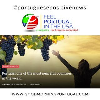 Portugal Third Most Peaceful Country - Portuguese Positive News on Good Morning Portugal!
