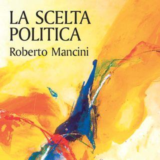 """Roberto Mancini """"La scelta politica"""""""