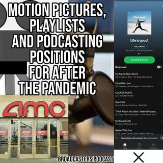 Motion Pictures, Playlists and Podcasting Positions For After The Pandemic BP071020-130