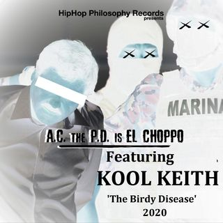 El Choppo and Kool Keith freestyle - The Birdy Disease - HipHop Philosophy Records