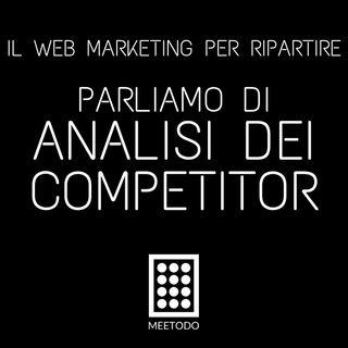 L'analisi dei Competitor - prendere coscienza del mercato che ti circonda e dei tuoi veri competitor.