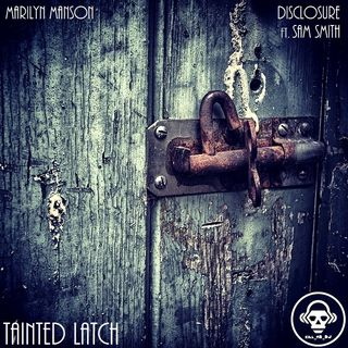 Kill_mR_DJ - Tainted Latch (Marilyn Manson vs Disclosure ft.Sam Smith)