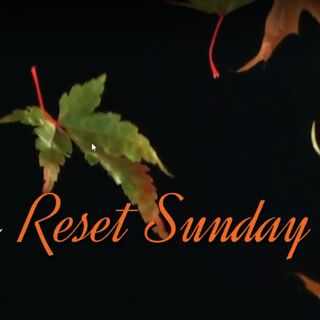 Reset Sunday July 9