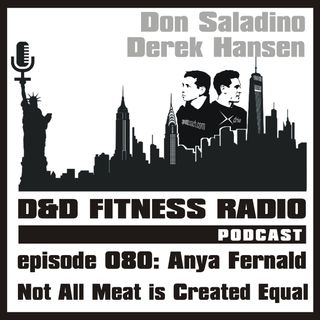 Episode 080 - Anya Fernald:  Not All Meat is Created Equal