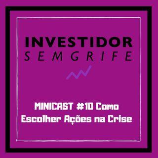 MINICAST #10 Como Escolher Ações na Crise