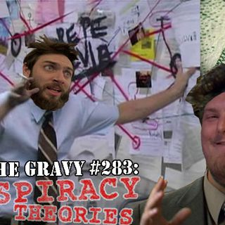 Pass The Gravy #283: Conspiracy Theories