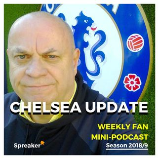 Chelsea Update #71 ( 01/12/18 #CHEFUL )