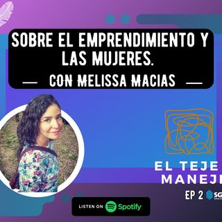 Episodio 2 con Melissa Macias