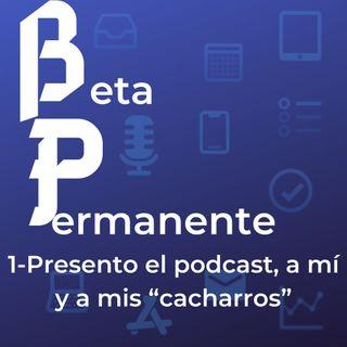 """BP01 - Presento el podcast, a mí y a mis """"cacharros"""""""