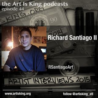 Art Is King podcast 044 - RSantiagoArt