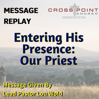 8.18.19 Entering the Presence Part II - Pastor Lou Wold