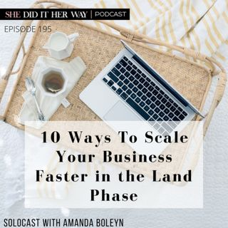 SDH 195: 10 Ways To Scale Your Business Faster in the Land Phase