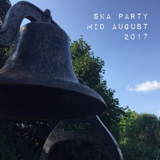 Ska Party Radio Mid August