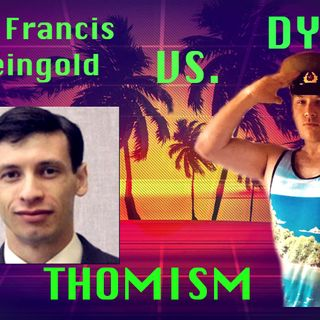 Debating Thomism & Roman Catholic Absolute Simplicity: Jay Dyer Vs. Dr. Francis Feingold Pt 2