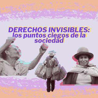 Derechos invisibles: los puntos ciegos de la sociedad