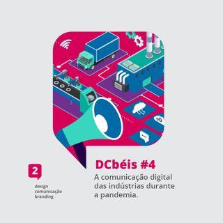 #04 - A comunicação digital das indústrias durante a pandemia.