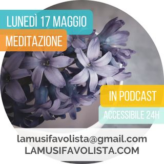 16 Maggio 2021 - Meditazione Nomade