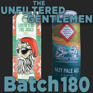 Batch180: Firestone Walker & Topa Topa Hazy Pale Ale and Wild Barrel Brewing Santa's On The Juice