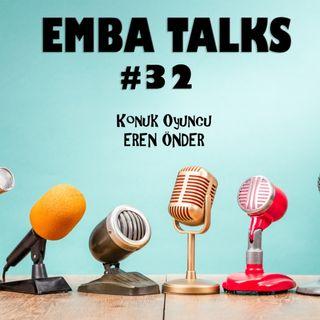 EMBA Talks #32 - Eren Onder