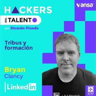 049. Tribus y formación - Bryan Clancy (Linkedin)  -  Lado B