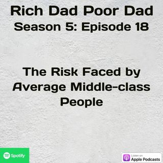 Rich Dad Poor Dad | S5 - E18 | The Risk Faced by Average Middle-Class People