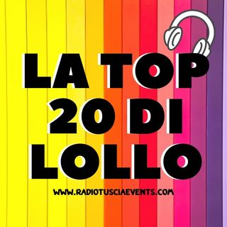 La Top Di 20 Lollo del 23 novembre 2018