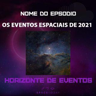 Horizonte de Eventos - Episódio 15 - Os Eventos Espaciais de 2021
