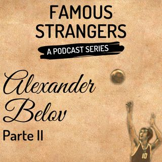 Episodio 2 - Alexander Belov (seconda parte)